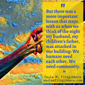 "Photo is a graphic painting in yellows and blues of two arms, one reaching for the other, with a quote that reads, ""But there was a more important lesson that stays with us when we think of the night my husband, my children's father, was attacked in our building: We humans need each other. We need community."""